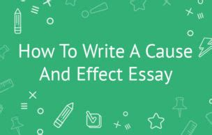 Definition and Examples of Cause and Effect in Essays